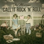 Call it Rock'n'Roll The Monroes 2013