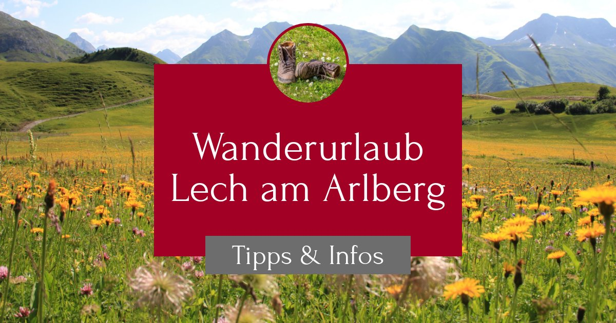 Wanderurlaub in Lech am Arlberg