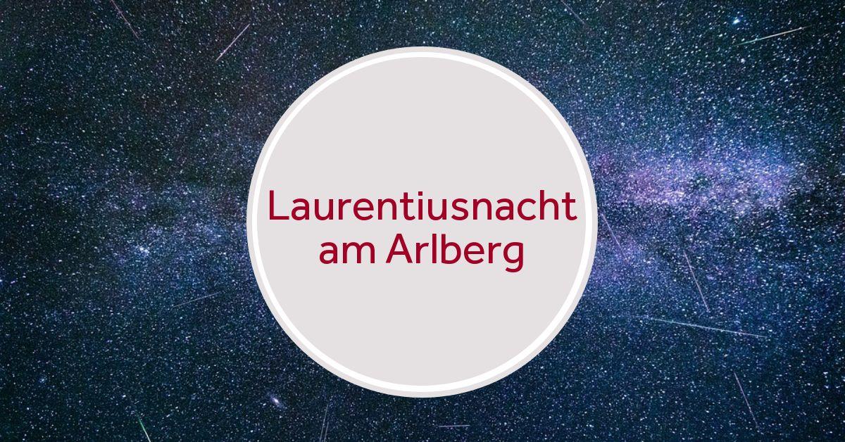 Laurentiusnacht Sternschnuppen am Arlberg
